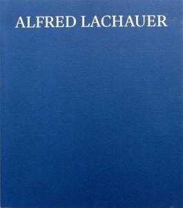 Alfred Lachauer | Malerei. Linie – Farbe – Linie, Bildfindungen