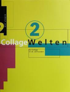 Collage Welten 2 | Zur Collage im 20. Jahrhundert