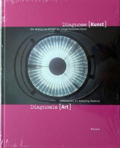Diagnose (Kunst) | Die Medizin im Spiegel der zeitgenössischen Kunst