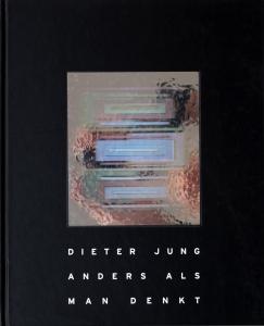 Dieter Jung | Anders als man denkt