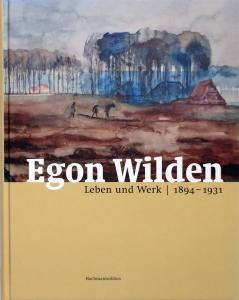 Egon Wilden | Leben und Werk 1894 - 1931