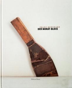 Franz Bernhard | Der Morat-Block