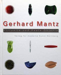 Gerhard Mantz | Virtuelle und Reale Objekte
