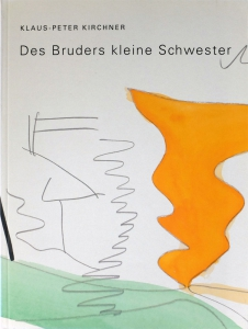 Klaus-Peter Kirchner | Des Bruders kleine Schwester