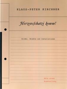 Klaus-Peter Kirchner | Herzensschatzi komm!