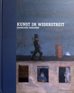 Kunst im Widerstreit | Sammlung Schlenke