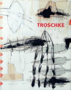 Wolfgang Troschke | Malerei, Zeichnung & Graphik